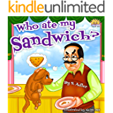 """""""WHO ATE MY SANDWICH?"""" (Children's books FOR KIDS level-1 Book 7)"""