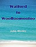 Watford to Woolloomooloo
