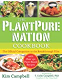 The PlantPure Nation Cookbook: The Official Companion Cookbook to the Breakthrough Film...with over 150 Plant-Based Recipes