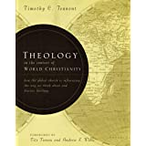 Theology in the Context of World Christianity: How the Global Church Is Influencing the Way We Think about and Discuss Theolo