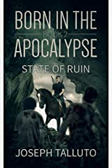Born in the Apocalypse 2: State Of Ruin Kindle Edition