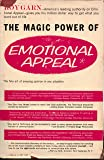 The Magic Power of Emotional Appeal: The Fine Art of Swaying Opinion in Any Situation