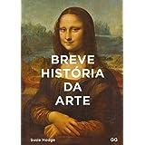 Breve historia da Arte: Um guia de bolso para os principais gêneros, obras, temas e técnicas