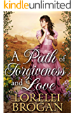 A Path of Forgiveness and Love: A Historical Western Romance Book