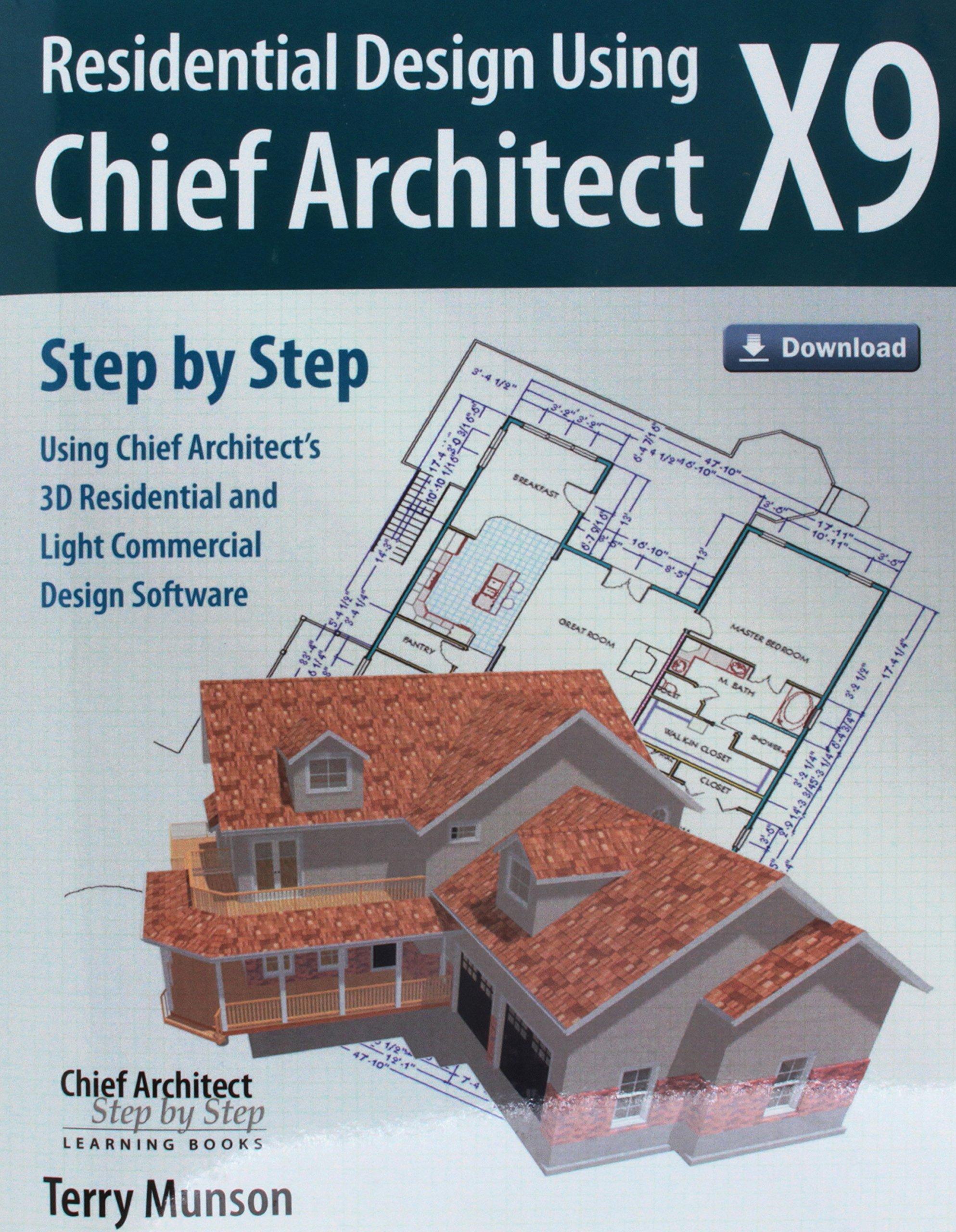 residential design using chief architect x9 terry munson residential design using chief architect x9 terry munson 9780692875964 amazon com books