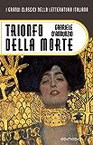 Trionfo della morte (I Grandi Classici della Letteratura Italiana Vol. 3)