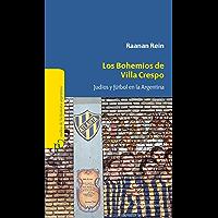 Los bohemios de Villa Crespo: Judíos y fútbol en la Argentina (Spanish Edition)