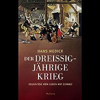 Der Dreißigjährige Krieg: Zeugnisse vom Leben mit Gewalt (German Edition)