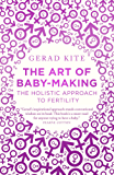 The Art of Baby Making: The hollistic approach to fertility