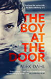 The Boy at the Door: This summer's most addictive psychological thriller full of twists you won't see coming