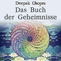 Das Buch der Geheimnisse: Wie man die verborgenen Dimensionen des Lebens aufschließt