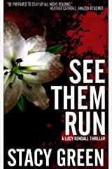 See Them Run (Lucy Kendall Thriller Series #2): A Lucy Kendall Mystery Thriller (The Lucy Kendall Series) Kindle Edition