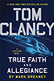 Tom Clancy True Faith and Allegiance (Jack Ryan Universe Book 22)