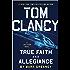Tom Clancy True Faith and Allegiance (A Jack Ryan Novel Book 17)