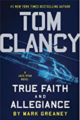 Tom Clancy True Faith and Allegiance (Jack Ryan Universe Book 22) Kindle Edition
