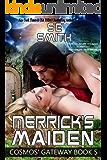 Merrick's Maiden: A Cosmos' Gateway Novel