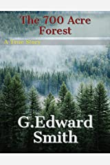 The 700 Acre Forest: A True Story Kindle Edition