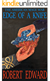 Edge of a Knife (The American Mage War Book 1)