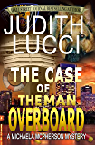 The Case of the Man Overboard (Michaela McPherson Crime Thrillers Book 3)