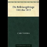 Die Befreiungskriege 1813 bis 1815