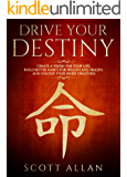 Drive Your Destiny: Create a Vision for Your Life, Build Better Habits for Wealth and Health, and Unlock Your Inner Greatness (English Edition)