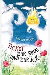 Ticket zur Erde und zurück: Eine spirituelle Reise (German Edition) Kindle Edition