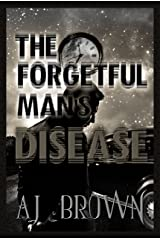 The Forgetful Man's Disease Kindle Edition