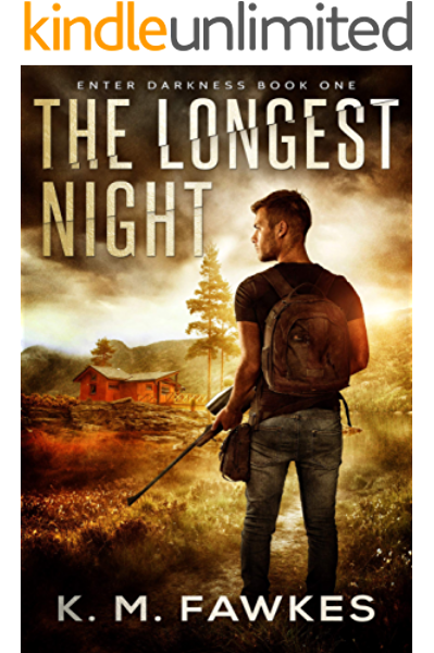 Amazon Com The Longest Night A Post Apocalyptic Emp Survivalist Story Enter Darkness Book 1 Ebook Fawkes K M Kindle Store