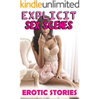 EXPLICIT SEX SCENES : EROTIC STORIES