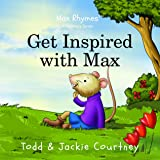 Get Inspired with Max (Max Rhymes)