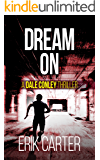 Dream On (Dale Conley Action Thrillers Series Book 2)