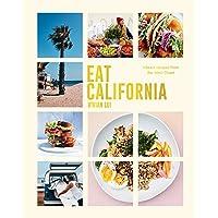 Eat California: Vibrant recipes from the West Coast