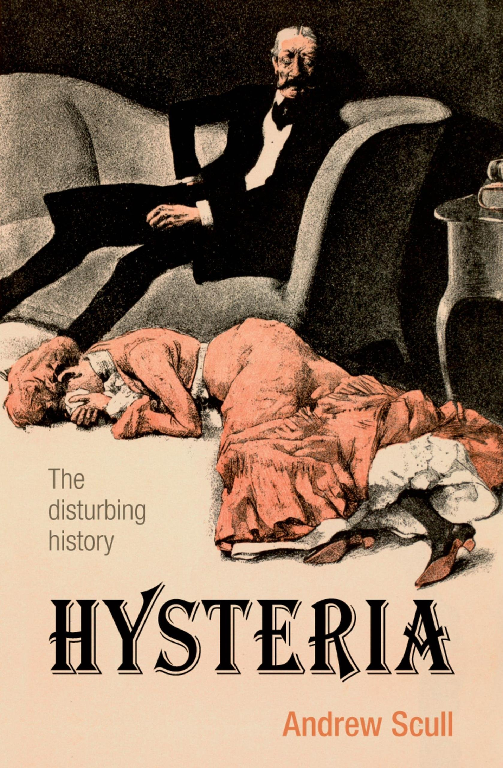 Hysteria: The disturbing history - Kindle edition by Scull, Andrew. Health,  Fitness & Dieting Kindle eBooks @ Amazon.com.