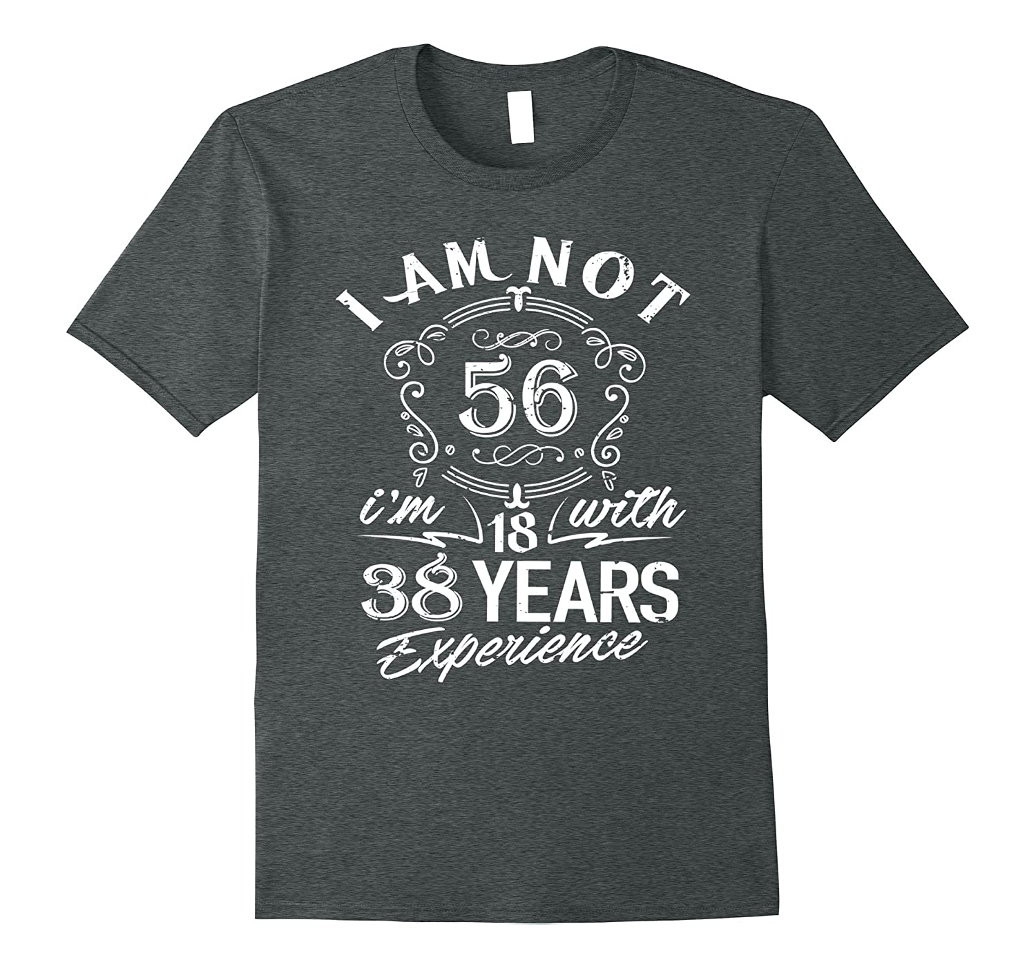 56th Birthday Gift T-Shirt I'm not 56 Years Old Bday Shirt-TH