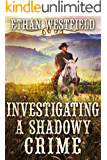Investigating a Shadowy Crime: A Historical Western Adventure Book