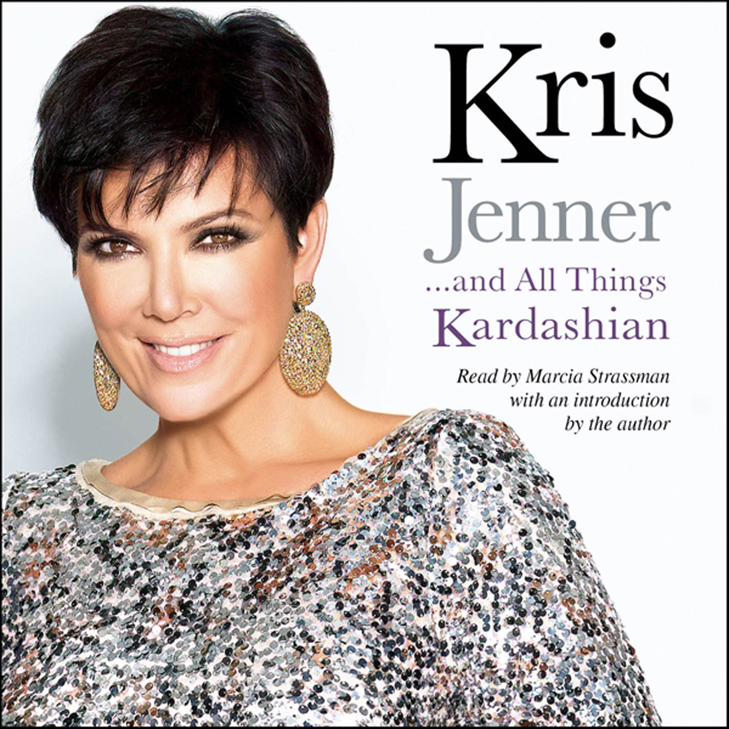 Kris Jenner.and All Things Kardashian