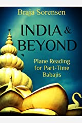 India & Beyond: Plane Reading for Part-time Babajis Kindle Edition