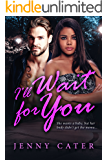 I'll Wait For You (BWWM Romance Book 1)
