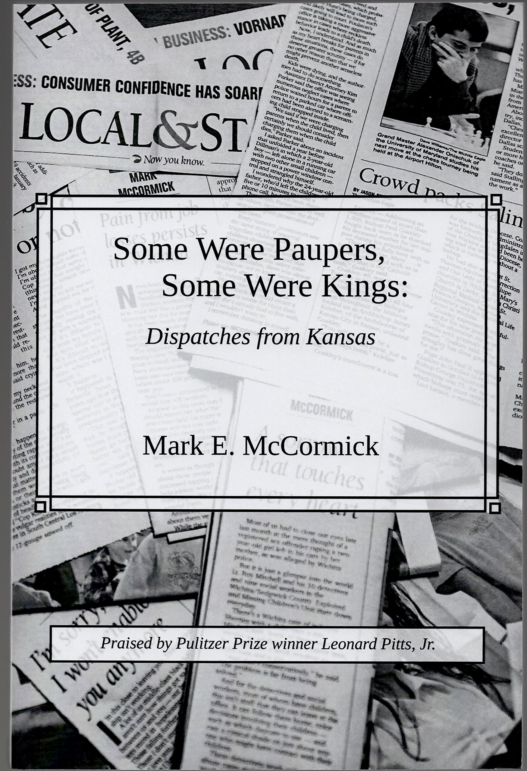 Some Were Paupers, Some Were Kings: Dispatches from Kansas: Mark E ...