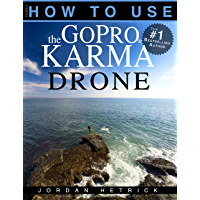 GoPro: How To Use The GoPro Karma Drone book cover