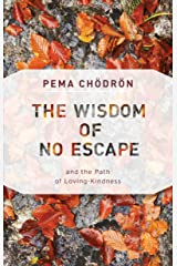 The Wisdom of No Escape: And the Path of Loving Kindness Kindle Edition