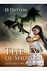 The Eye of Shorosh (Embodied Ancient Egypt Book 1) Kindle Edition