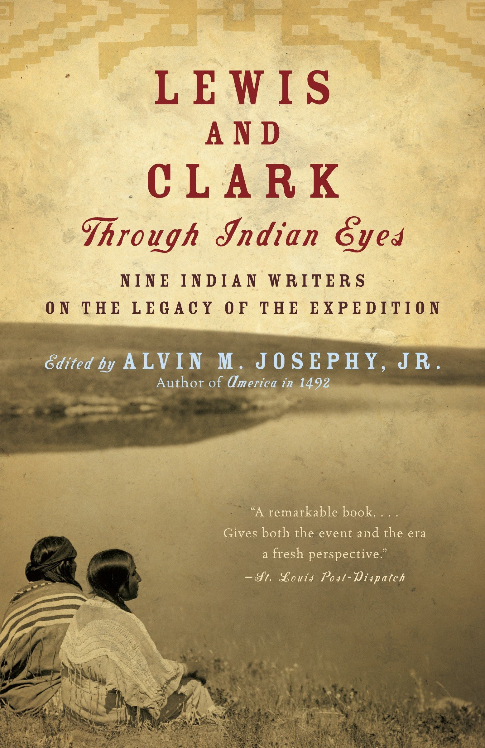 Lewis and Clark Through Indian Eyes: Nine Indian Writers on the Legacy of  the Expedition: Alvin M. Josephy Jr.: 9781400077496: Amazon.com: Books