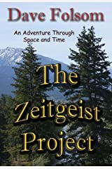 The Zeitgeist Project: An Adventure Through Space and Time Kindle Edition