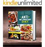 The Anti-Inflammatory Diet Cookbook: Easy To Follow Recipes To Boost Your Immune System. No-Stress Meal Plan To Reduce…