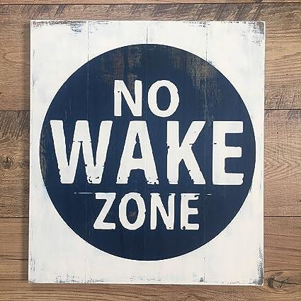 Amazoncom No Wake Zone Sign Wood No Wake Zone Sign No Wake Decor