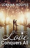 Love Conquers All: A Star Lake Romance #3