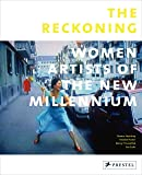The Reckoning: Women Artists of the New Millennium