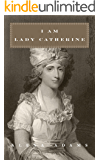 I am Lady Catherine (Twisted Austen Book 4)