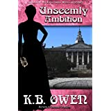 Unseemly Ambition: A women's college historical murder mystery (The Concordia Wells Mysteries Book 3)
